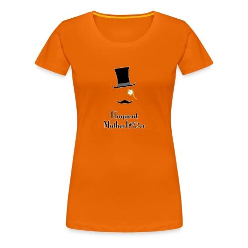 Eloquent Motherf#%?er bordered - Premium-T-shirt dam