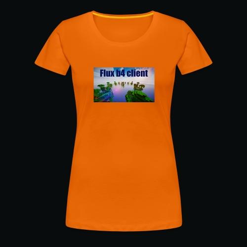 Flux b4 client shirt - Premium-T-shirt dam