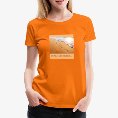 Jeder findet seinen Weg an sein ziel - Frauen Premium T-Shirt