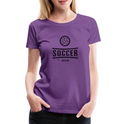 soccer mom - T-shirt Premium Femme