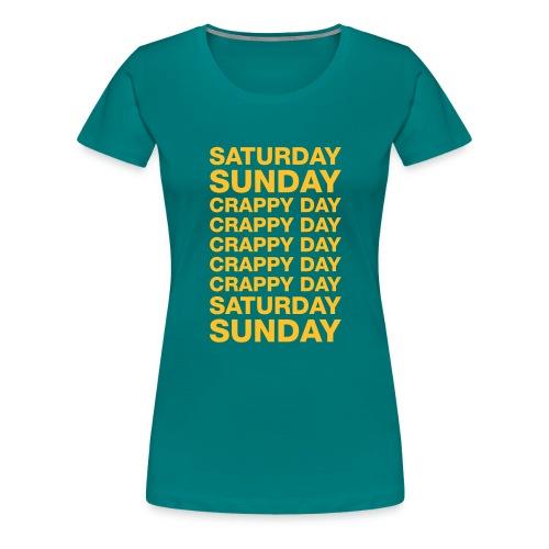 My Work Week - Women's Premium T-Shirt
