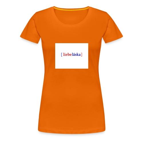 LIEBELASKA - Frauen Premium T-Shirt