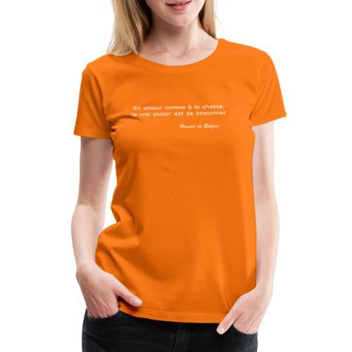 Le vrai plaisir est de braconner - T-shirt Premium Femme