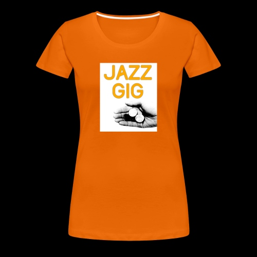 Jazz Gig - Women's Premium T-Shirt