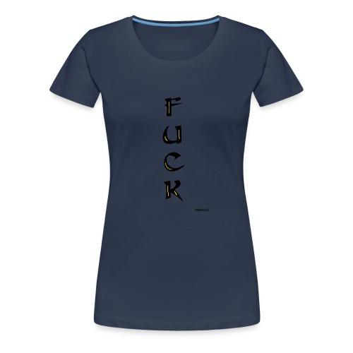 Fuck - Naisten premium t-paita