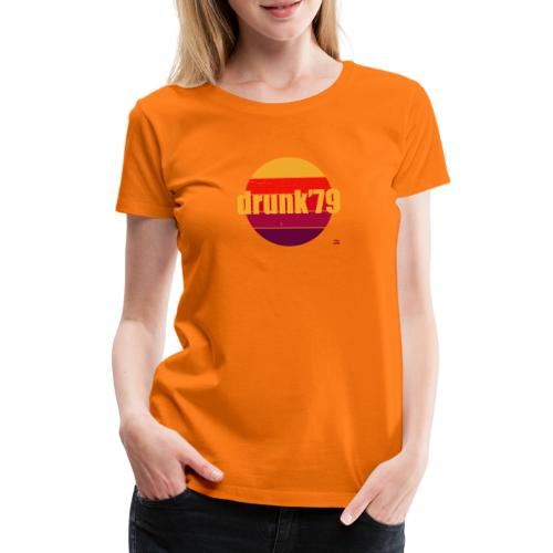 drunk79 vtgd - Frauen Premium T-Shirt