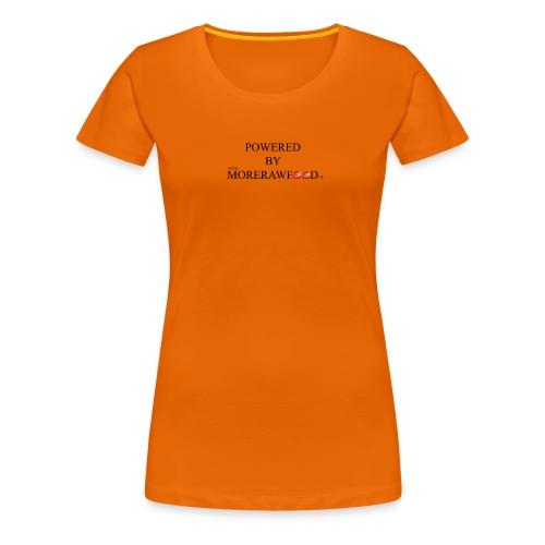 POWERED BY MORERAWFOOD SCHWARZER TEXT - Frauen Premium T-Shirt