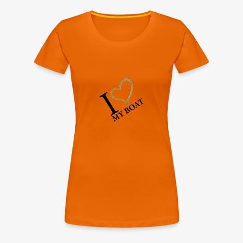 I love my boat - Frauen Premium T-Shirt