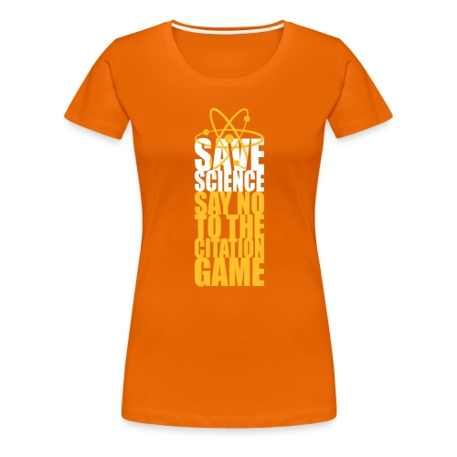 Save Science Say No to the Citation Game - Women's Premium T-Shirt