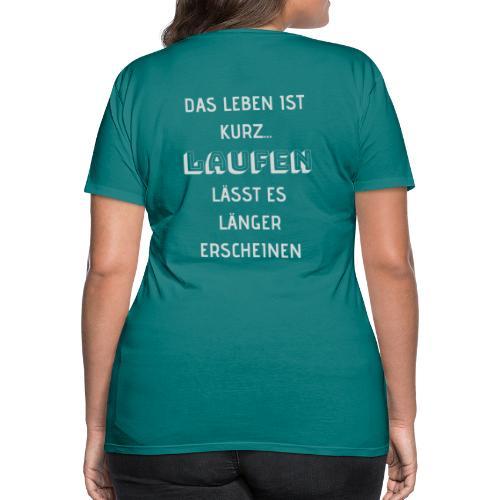 LAUFEN LÄSST DAS LEBEN LÄNGER ERSCHEINEN - Frauen Premium T-Shirt