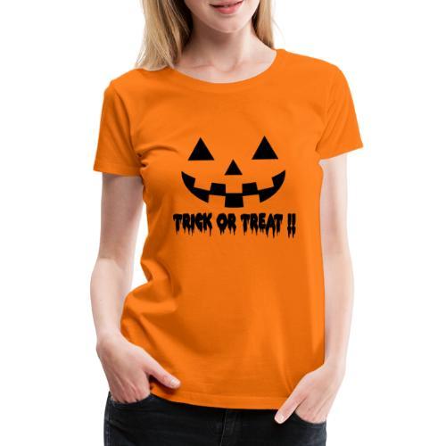 Trick or treat!! - Women's Premium T-Shirt