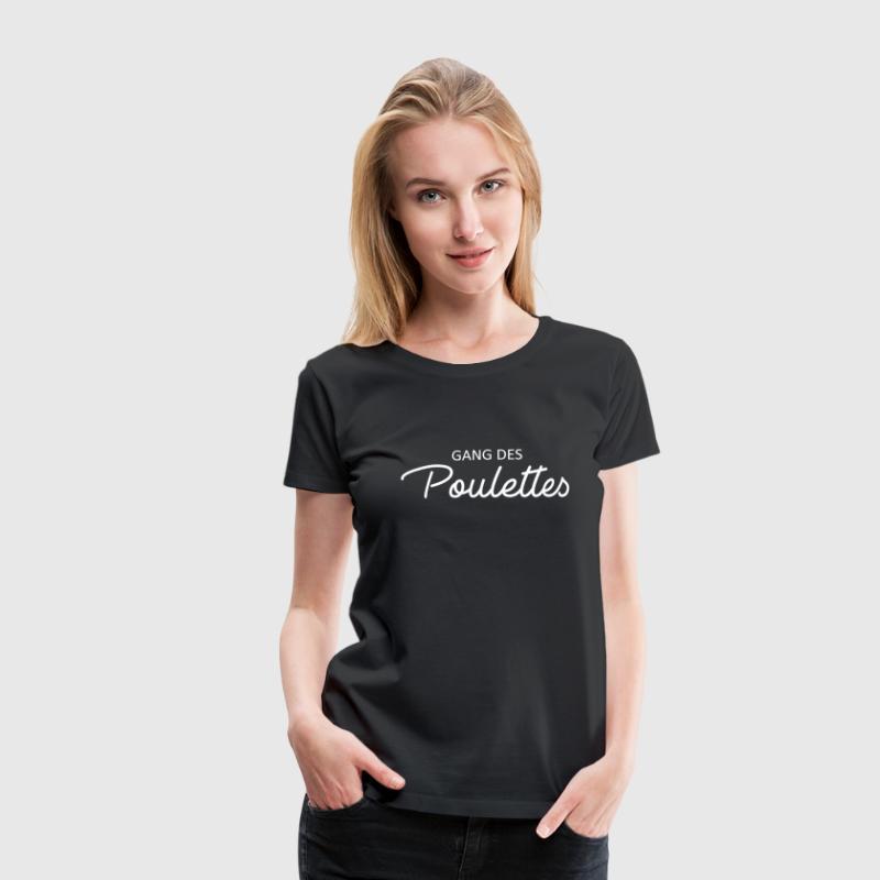 Gang des poulettes - T-shirt Premium Femme