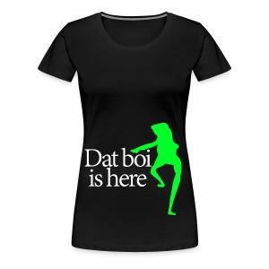 Dat boi shirt white writing - men - Women's Premium T-Shirt