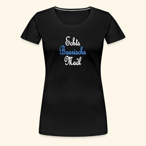 Echts Boarischs Madl - Frauen Premium T-Shirt