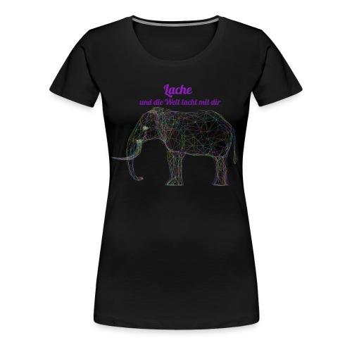 Lache und die Welt lacht mit dir - Frauen Premium T-Shirt