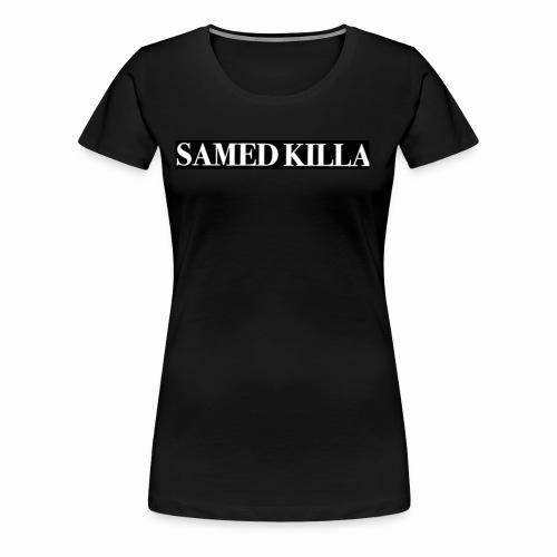 SAMED KILLA - Logo - Frauen Premium T-Shirt