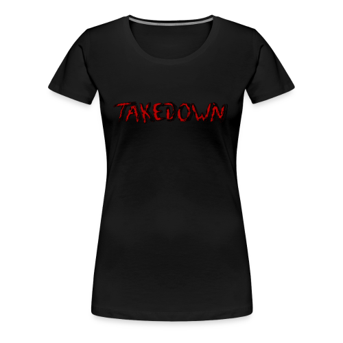 Takedown - T-shirt Premium Femme