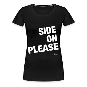 Side on - Frauen Premium T-Shirt