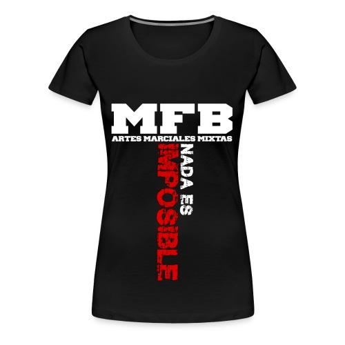 MFB NADA ES IMPOSIBLE - Camiseta premium mujer