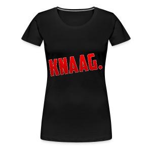 KNAAG. - T-Shirt - Vrouwen Premium T-shirt