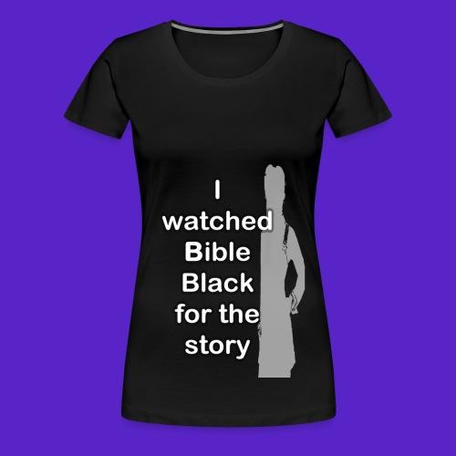 I watched Bible Black for the story - Maglietta Premium da donna
