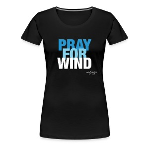 Pray for Wind - Frauen Premium T-Shirt