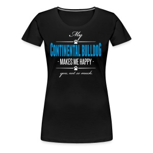 My Continental Bulldog makes me happy - Frauen Premium T-Shirt