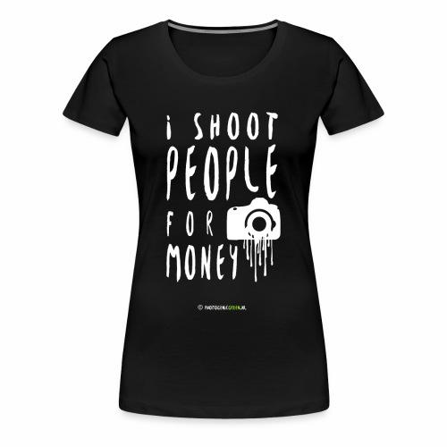 I shoot people! - Vrouwen Premium T-shirt