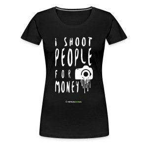 I shoot people! - Women's Premium T-Shirt
