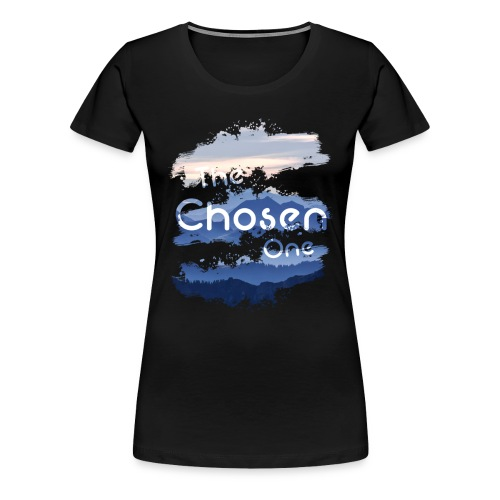 The Chosen One - Women's Premium T-Shirt