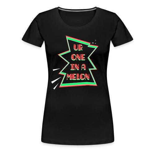 You Are One In A Melon Pop Art Design Wassermelone - Frauen Premium T-Shirt