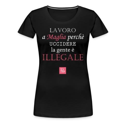 Lavoro a maglia perché uccidere è illegale - Maglietta Premium da donna