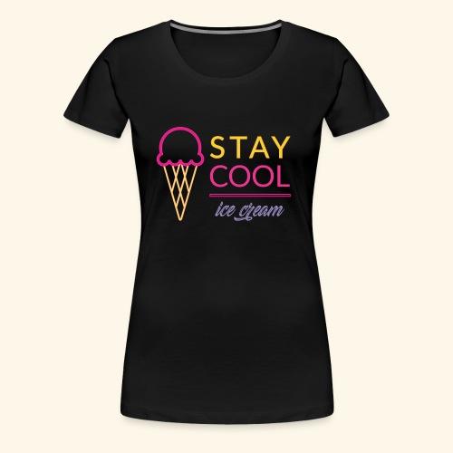 STAY COOL ICE CREAM (2) - Maglietta Premium da donna