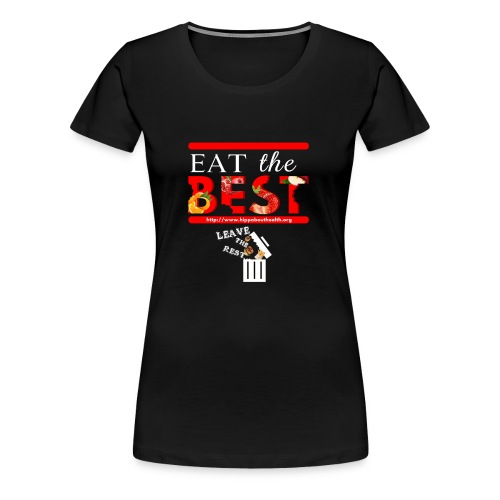 Eat the Best - HIPP about Health - Women's Premium T-Shirt