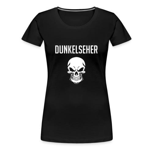 Dunkelseher - Frauen Premium T-Shirt