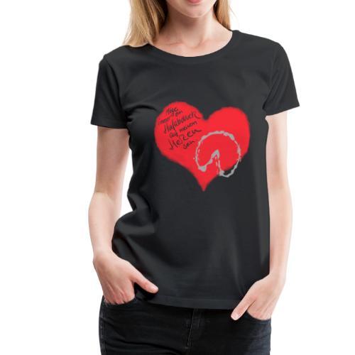 Dein Hufabdruck auf meinem Herzen - Frauen Premium T-Shirt