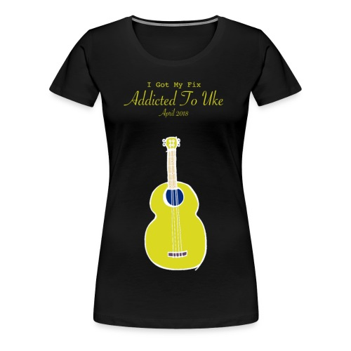 Addicted To Uke Spring 2018 Souvenir - Women's Premium T-Shirt