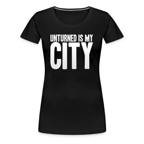 Unturned is my city - Women's Premium T-Shirt