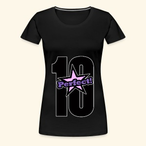 perfect 10 - Women's Premium T-Shirt