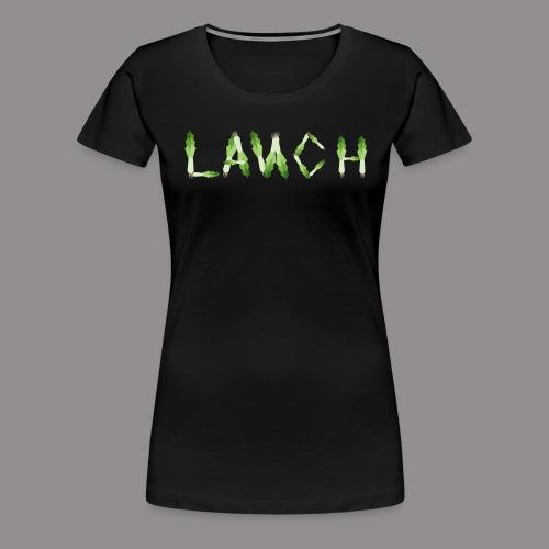 Lauch Schriftzug - Frauen Premium T-Shirt