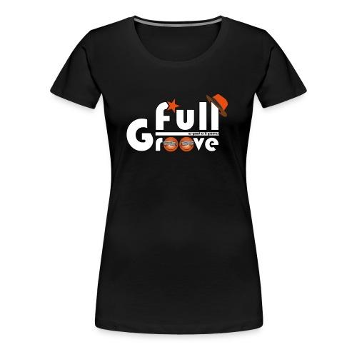 Full-GrOOve #1 - T-shirt Premium Femme