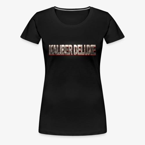 Kaliber Deluxe Fan Stuff - Frauen Premium T-Shirt