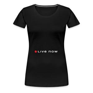 Start Living Now - Koszulka damska Premium