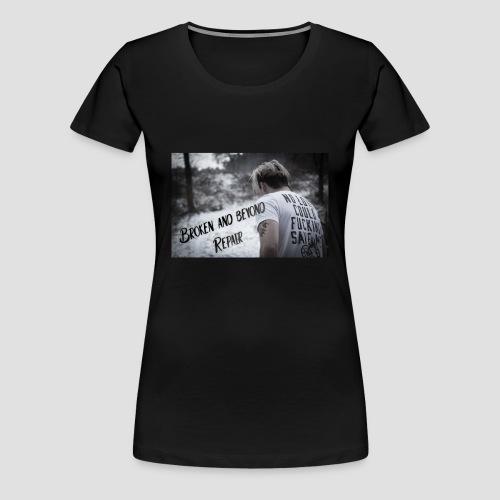 Broken and beyond repair - Frauen Premium T-Shirt