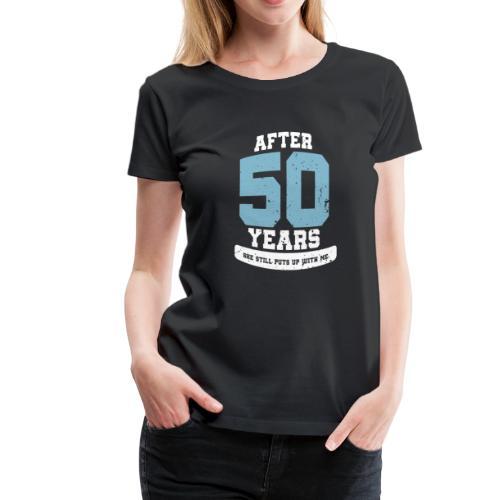 Ü50 Über 50 Jahre 50th - first - Frauen Premium T-Shirt