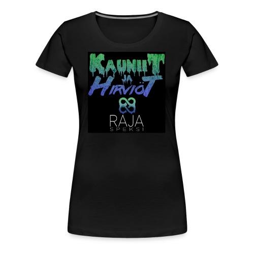 RajaSpeksi: Kauniit ja hirviöt - Naisten premium t-paita