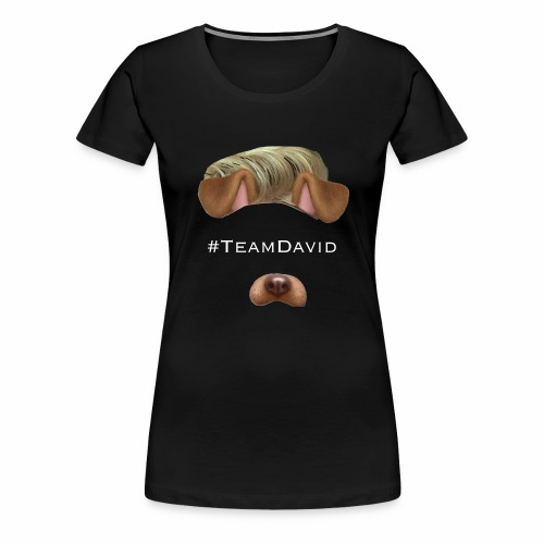 #TeamDavid Fanmerch - Frauen Premium T-Shirt
