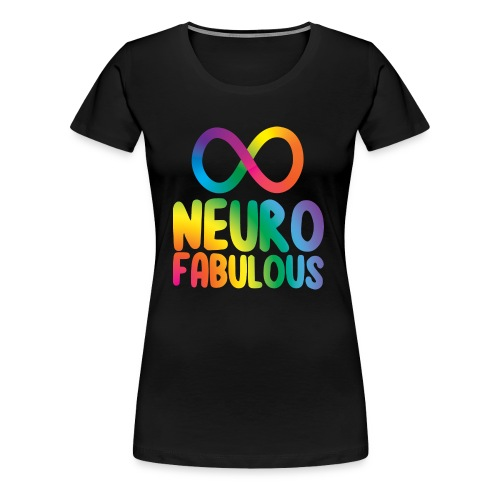 Neurofabulous - Women's Premium T-Shirt