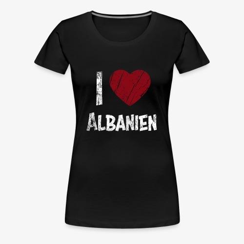 I Love Albanien - Frauen Premium T-Shirt