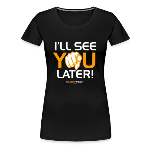 ClickTech UK See You Later Orange White - Women's Premium T-Shirt